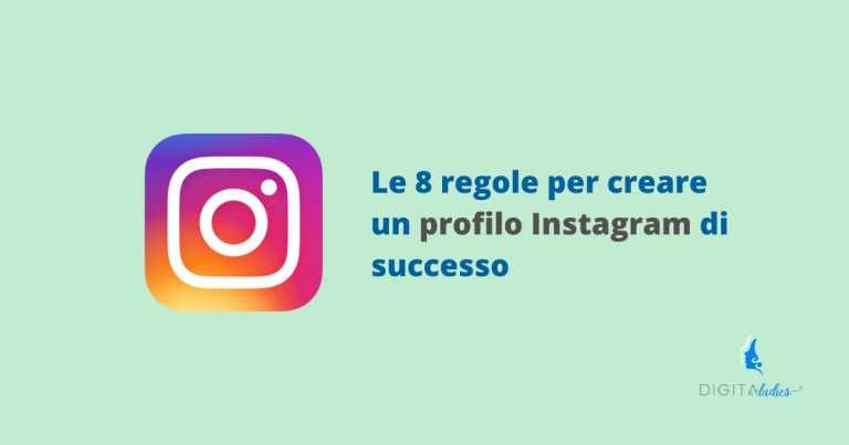 Le 8 regole per creare un profilo Instagram di successo