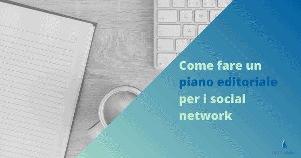 Come fare un piano editoriale per i social network