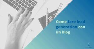 Come fare lead generation con un blog