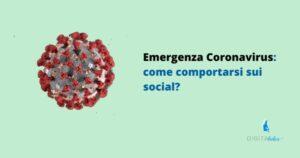 Emergenza Coronavirus: come comportarsi sui social?