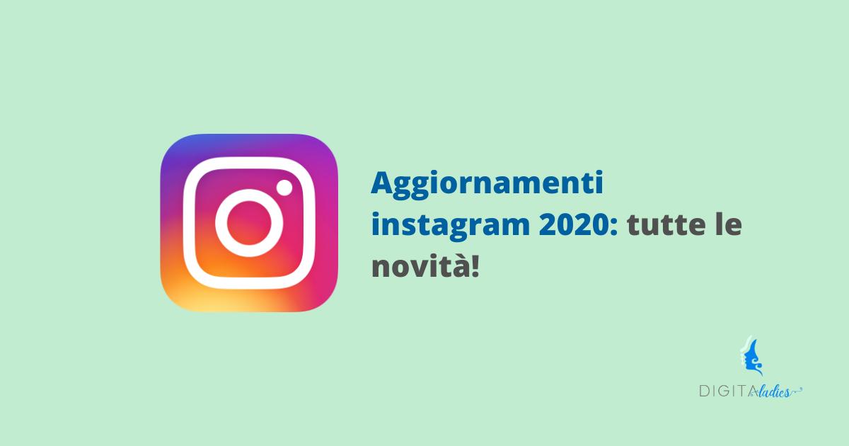 Aggiornamenti Instagram 2020: tutte le novità