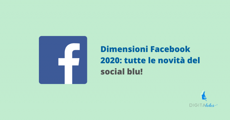 Read more about the article Dimensioni Facebook 2020: tutte le novità del social blu!